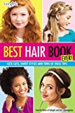 Best Hair Book Ever!: Cute Cuts, Sweet Styles and Tons of Tress Tips (Faithgirlz)