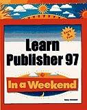 Learn Publisher 97 in a Weekend, Nancy Stevenson, 0761512179