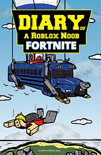 Amazon Com Roblox Books Diary Of A Roblox Noob Fortnite New