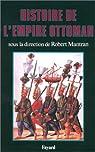 Histoire de l'Empire ottoman par Mantran