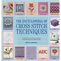 The Encyclopedia of Cross Stitch Techniques: The Comprehensive Directory of International Cross Stitch Techniques