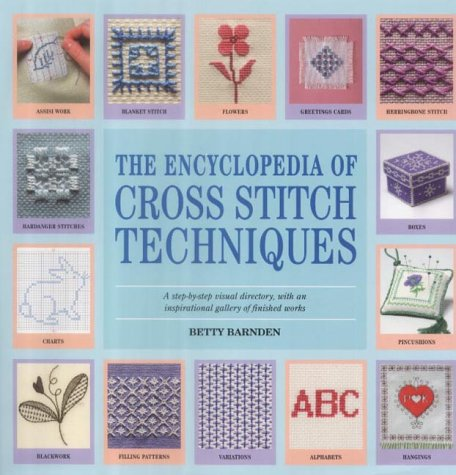 Encyclopedia of Cross Stitch Techniques: The Comprehensive Directory of International Cross Stitch Techniques