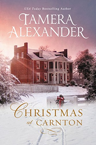Christmas at Carnton: A Novella by [Alexander, Tamera]