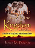 Of Such Is The Kingdom Part III: Power and Persecution, A Novel of the Early Church and the Roman Empire (Of Such Is The Kingdom, A Novel of Biblical Times Book 2)