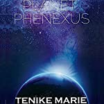 Planet Phenexus | Tenike Marie