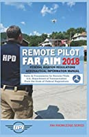 Remote Pilot FAR AIM 2018: Federal Aviation Regulations & Aeronautical Information Manual (Includes Changes 1 & 2) (FAA Knowledge Series)