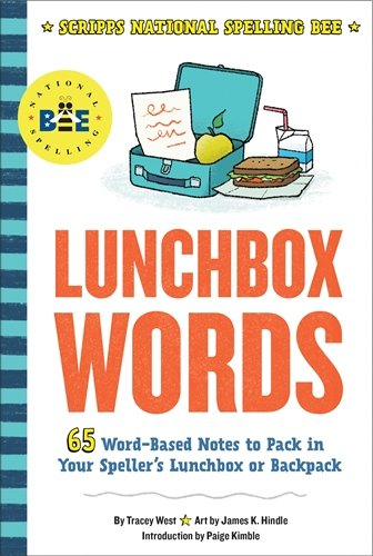 Lunchbox Words: 65 Word-Based Notes to Pack in Your Speller's Lunchbox or Backpack (Scripps National Spelling Bee)
