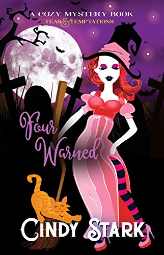 Four Warned : A Paranormal Cozy Mystery (Teas and Temptations Book 4)