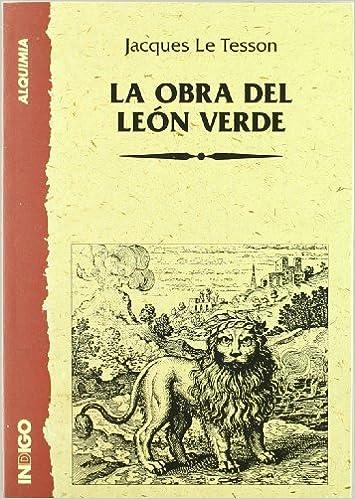 Compartir descargar libros La obra del León verde PDF 8489768420