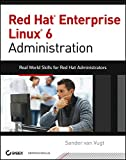 Read Online Red Hat Enterprise Linux 6 Administration: Real World Skills for Red Hat Administrators Doc
