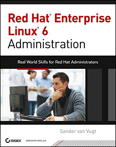Red Hat Enterprise Linux 6 Administration: Real World Skills for Red Hat Administrators Reader