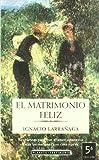 img - for El Matrimonio Feliz/ the Happy Marriage (Spanish Edition) book / textbook / text book