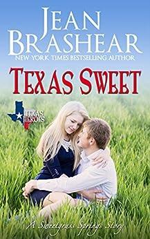 Texas Sweet: Sweetgrass Springs Stories (Texas Heroes Book 18) by [Brashear, Jean]
