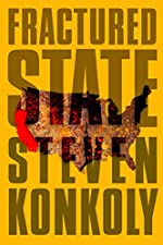Fractured State: A Post-Apocalyptic Thriller (Fractured State Series Book 1)
