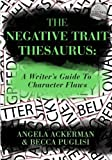 img - for The Negative Trait Thesaurus: A Writer's Guide to Character Flaws book / textbook / text book