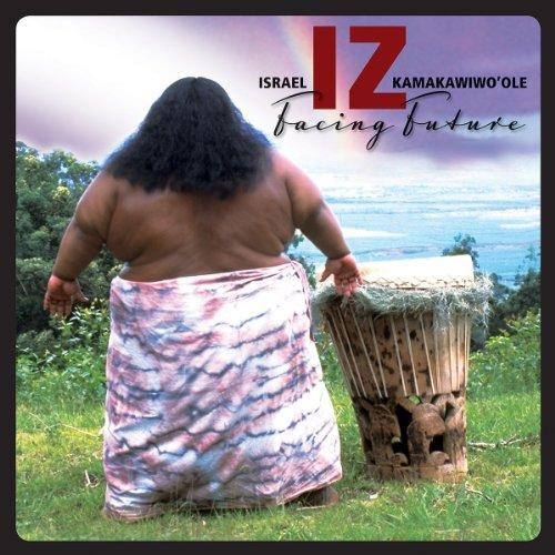 "Israel ""IZ"" Kamakawiwo'ole: Facing Future (Audio CD)"