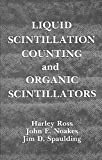 Liquid Scintillation Counting and Organic Scintillators, Harley Ross, 0873712463