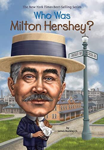 Who Was Milton Hershey?,grosset dunlap