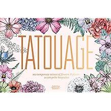 Tatouage: Blossom: 102 Temporary Tattoos of Flowers & Plants and 21 Art-Print Keepsakes