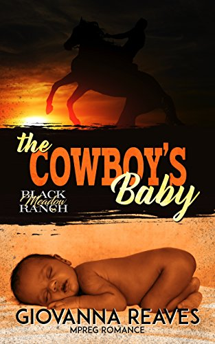 The Cowboy's Baby: Mpreg Romance (Black Meadow Ranch Book 1)