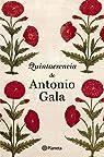 Quintaesencia de Antonio Gala par Gala