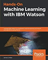 Hands-On Machine Learning with IBM Watson Front Cover