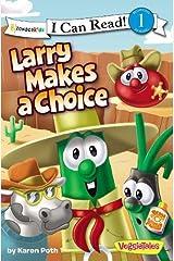 Larry Makes a Choice (I Can Read! / Big Idea Books / VeggieTales)