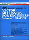 800 Solved Problems Invector Mechanics for Engineers : Statics, Shelley, Joseph F., 0070568359