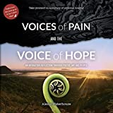 Voices of Pain and the Voice of Hope
