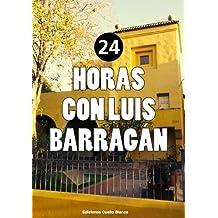 24 horas con Luis Barragán (Spanish Edition)