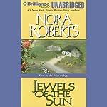 Jewels of the Sun: Irish Jewels Trilogy, Book 1 | Nora Roberts