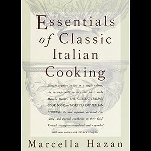Essentials of Classic Italian Cooking: A Cookbook