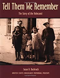 Tell Them We Remember: The Story of the Holocaust
