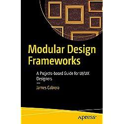 Modular Design Frameworks: A Projects-based Guide for UI/UX Designers
