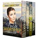 False Worship Complete 4-Book Boxed Set Bundle (Amish Faith (False Worship) Series 5)