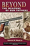 Beyond the Weapons of Our Fathers, Edward W. Wood and Ed Wood, 155591179X