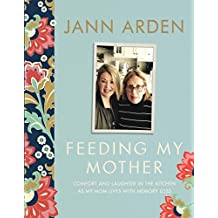 Feeding My Mother: Comfort and Laughter in the Kitchen as My Mom Lives with Memory Loss
