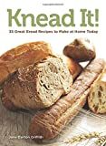 img - for Knead It!: 35 Great Bread Recipes to Make at Home Today (NONE) book / textbook / text book