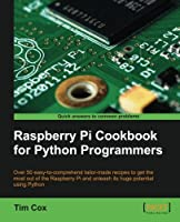 Raspberry Pi Cookbook for Python Programmers Front Cover