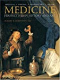 Medicine : Perspectives in History and Art, Greenspan, Robert E., 0972448608