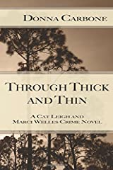 Through Thick and Thin: A Cat Leigh and Marci Welles Crime Novel (Cat Leigh and Marci Welles Crime Novels) (Volume 1) Paperback
