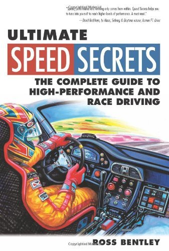 By Ross Bentley - Ultimate Speed Secrets: The Complete Guide to High-Performance and Race Driving (First) (7/26/11)