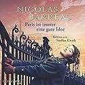 Paris ist immer eine gute Idee Hörbuch von Nicolas Barreau Gesprochen von: Steffen Groth