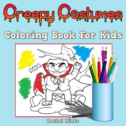 Coloring Book For Kids - Creepy Costumes: Easy Halloween Coloring Book For Boys & Girls (Coloring Books For Kids) (Volume 45)]()