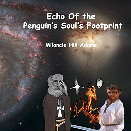 Echo Of the Penguin's Soul's Footprint (Time's Looking Glass - Echos of Life's Footprints) (Penguin Footprint)