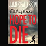 Hope to Die | James Patterson