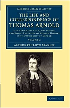 Book The Life and Correspondence of Thomas Arnold 2 Volume Set: The Life and Correspondence of Thomas Arnold: Late Head Master of Rugby School, and Regius ... 2 (Cambridge Library Collection - Education)