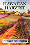 Hawaiian Harvest, Armine Von Tempski, 0918024722