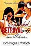 Concealed Betrayal Part 2 (Zora's Infuriation…the story continues)