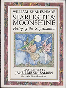 starlight and moonshine poetry of the supernatural william starlight and moonshine poetry of the supernatural william shakespeare jane breskin zalben 9780531057285 com books
